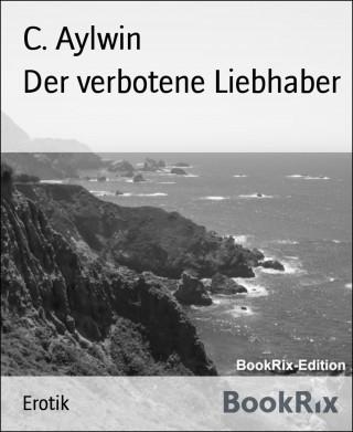 C. Aylwin: Der verbotene Liebhaber
