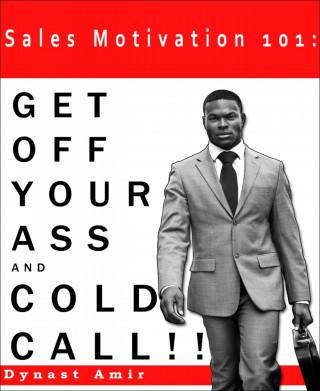 Dynast Amir: Sales Motivation 101