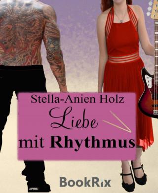 Stella-Anien Holz: Liebe mit Rhythmus