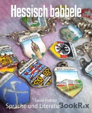 Luise Hakasi: Hessisch babbele