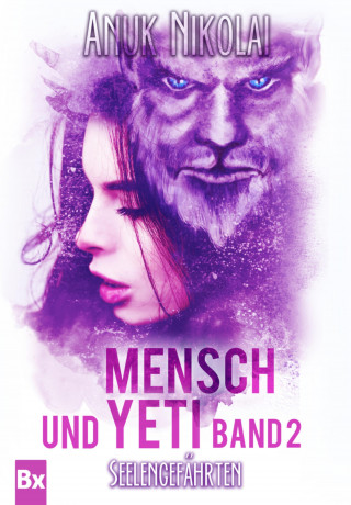 Anuk Nikolai: Mensch und Yeti - Band 2