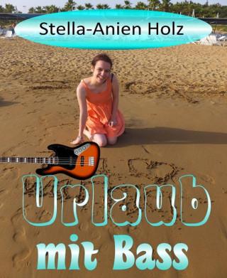 Stella-Anien Holz: Urlaub mit Bass