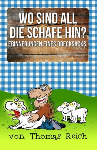 Thomas Reich: Wo sind all die Schafe hin?