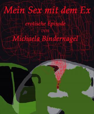 Michaela Bindernagel: Mein Sex mit dem Ex