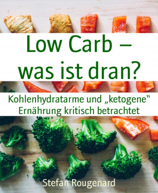 Stefan Rougenard: Low Carb – was ist dran?