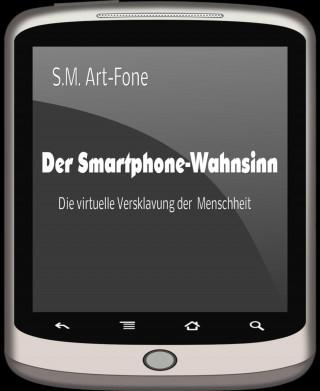 S.M. Art-Fone: Der Smartphone-Wahnsinn