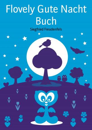 Siegfried Freudenfels: Flovely Gute Nacht Buch