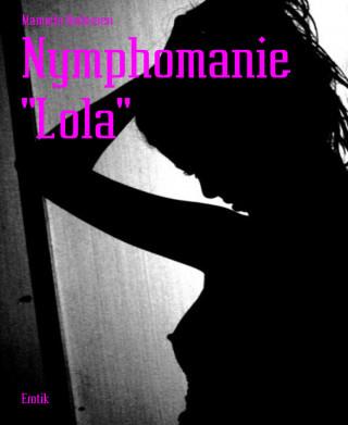 """Manuela Andersen: Nymphomanie """"Lola"""""""