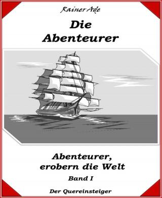 Rainer Ade: Die Abenteurer - Band I