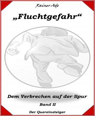 Rainer Ade: Fluchtgefahr-Band 2