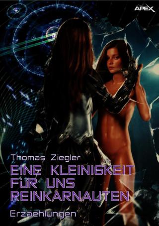 Thomas Ziegler: EINE KLEINIGKEIT FÜR UNS REINKARNAUTEN