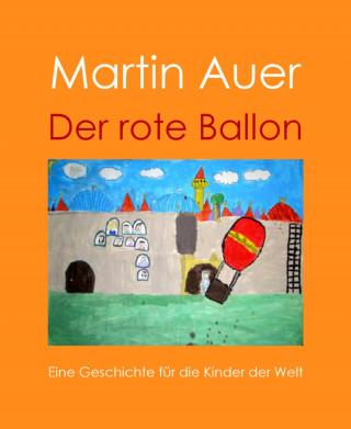 Martin Auer: Der rote Ballon