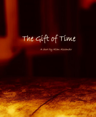 Allan Alexander: The Gift Of Time
