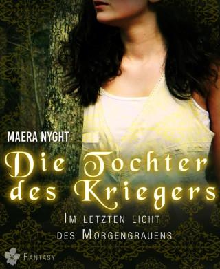 Maera Nyght: Die Tochter des Kriegers 2 - Im letzten Licht des Morgengrauens