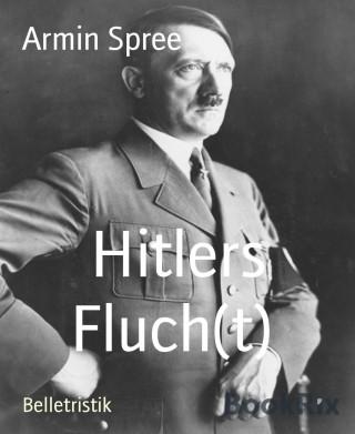 Armin Spree: Hitlers Fluch(t)
