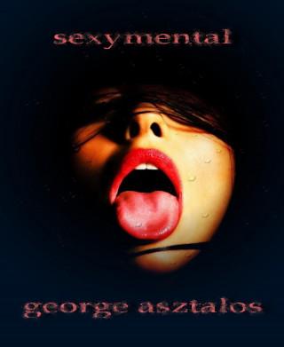 george g. asztalos: sexymental