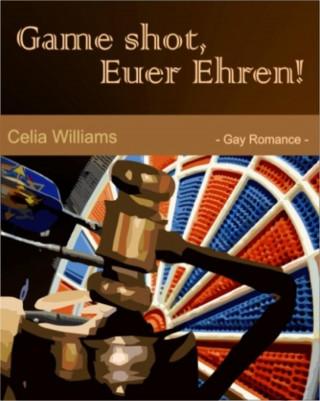 Celia Williams: Game shot, Euer Ehren