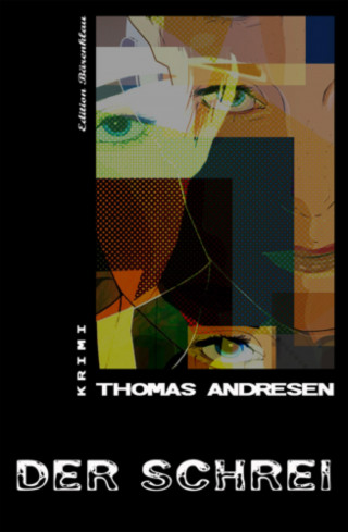 Thomas Andresen: Der Schrei: Thomas Andresen Krimi