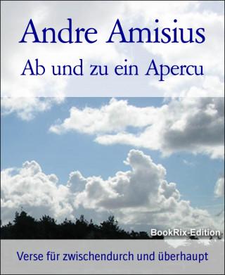 Andre Amisius: Ab und zu ein Apercu