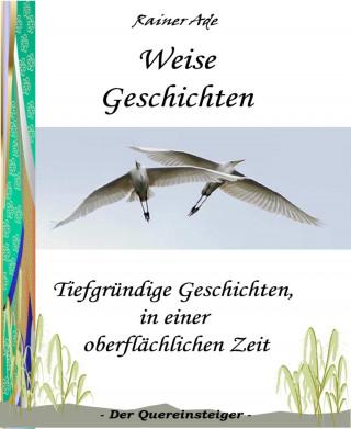 Rainer Ade: Weise Geschichten