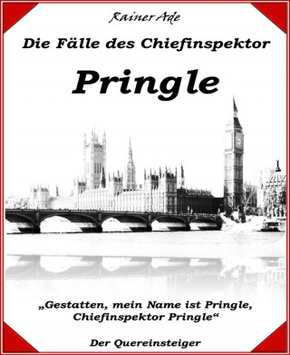 Rainer Ade: Die Fälle des Chiefinspektor Pringle