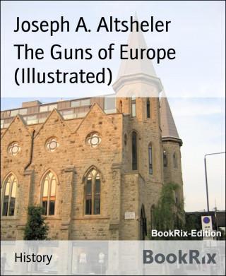 Joseph A. Altsheler: The Guns of Europe (Illustrated)