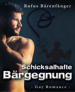 Rufus Bärenfänger: Schicksalhafte Bärgegnung