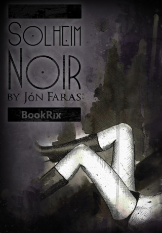 Jón Faras: Solheim Noir