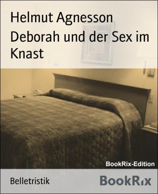 Helmut Agnesson: Deborah und der Sex im Knast