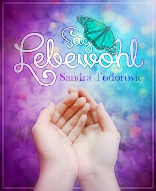 Sandra Todorovic: Sag Lebewohl