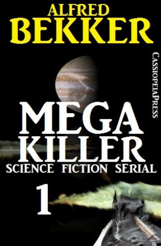 Alfred Bekker: Mega Killer 1 (Science Fiction Serial)