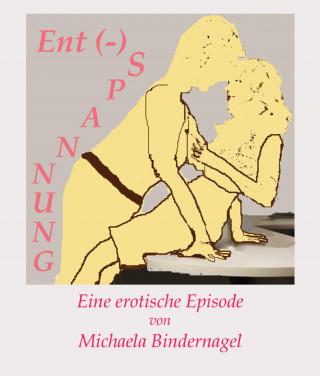 Michaela Bindernagel: Ent (-) Spannung