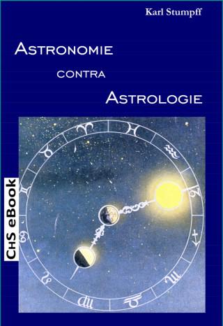 Prof. Dr. Karl Stumpff (Autor), Claus H. Stumpff (Herausgeber): ASTRONOMIE contra ASTROLOGIE