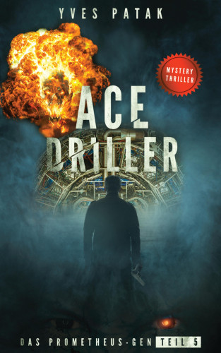 Yves Patak: ACE DRILLER - Serial Teil 5