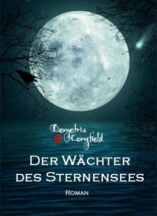 Demetria Cornfield: Der Wächter des Sternensees