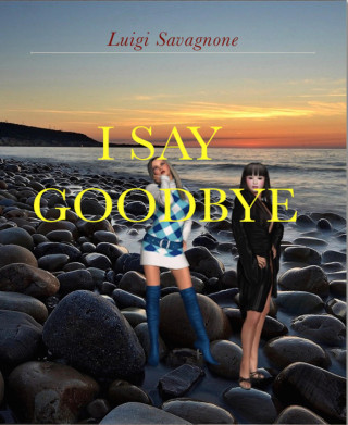 Luigi Savagnone: I Say Goodbye
