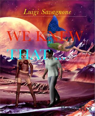 Luigi Savagnone: We Knew That ...