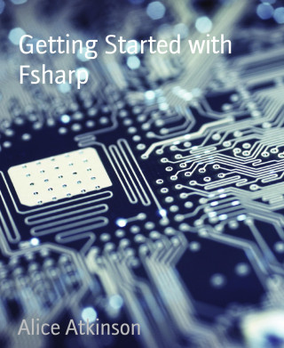 Alice Atkinson: Getting Started with Fsharp