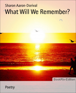 Sharon Aaron-Dorival: What Will We Remember?