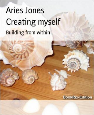Aries Jones: Creating myself