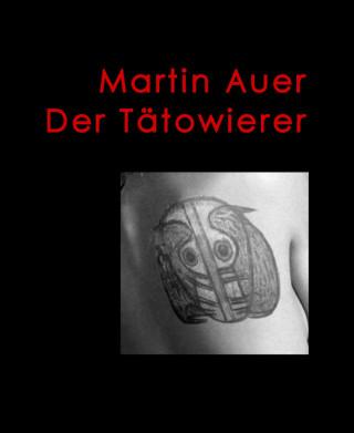 Martin Auer: Der Tätowierer