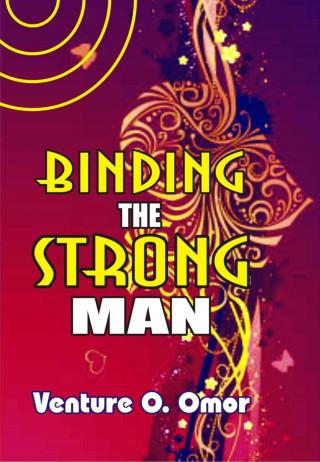 Venture Omor: Binding The Strong Man