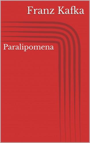 Franz Kafka: Paralipomena
