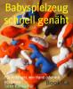 Silke König-Bär: Babyspielzeug schnell genäht