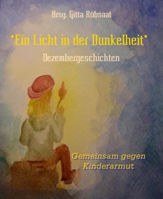 Hrsg. Gitta Rübsaat: *Ein Licht in der Dunkelheit*