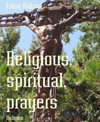 Luise Hakasi: Religious, spiritual, prayers