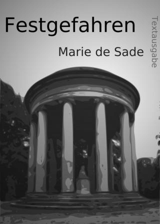 Marie de Sade: Festgefahren