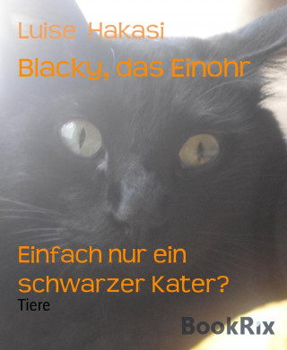 Luise Hakasi: Blacky, das Einohr