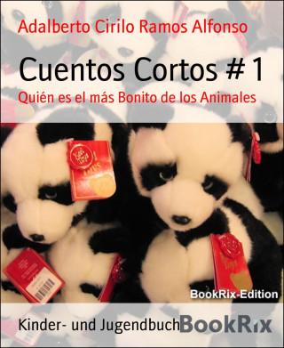 Adalberto Cirilo Ramos Alfonso: Cuentos Cortos # 1