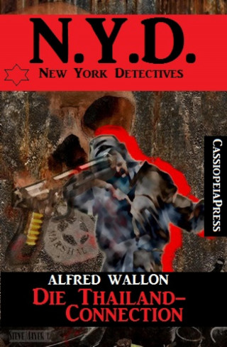 Alfred Wallon: N.Y.D. - Die Thailand-Connection (New York Detectives)